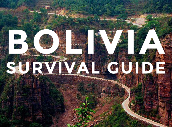 Bolivia Survival Guide | The Bohemian Diaries