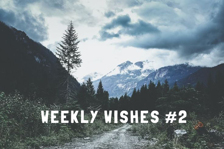 Weekly Wishes #2